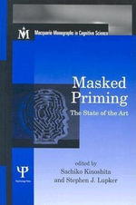 Masked Priming : The State of the Art