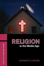 Religion in the Media Age - Stewart M. Hoover