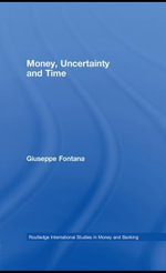 Money, Uncertainty and Time - Giuseppe Fontana