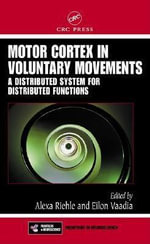 Motor Cortex in Voluntary Movements : A Distributed System for Distributed Functions