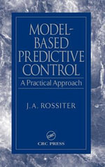 Model-Based Predictive Control : A Practical Approach - J.A. Rossiter