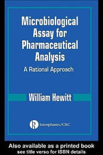 Microbiological Assay for Pharmaceutical Analysis : A Rational Approach - William Hewitt