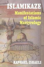 Islamikaze : Manifestations of Islamic Martyrology - Raphael Israeli