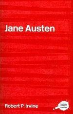 Jane Austen : A Sourcebook - Robert Irvine