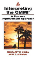 Interpreting the CMMI : A Process Improvement Approach - Margaret Kulpa