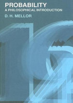 Probability : A Philosophical Introduction - D. H. Mellor