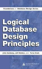 Logical Database Design Principles - John Garmany