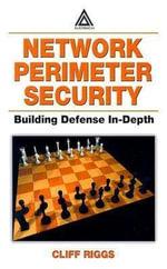 Network Perimeter Security : Building Defense In-Depth - Cliff Riggs