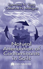 Natural Attenuation of Contaminants in Soils - Raymon N. Yong