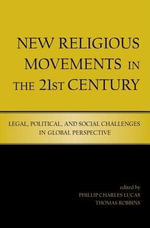 New Religious Movements in the 21st Century : Legal, Political, and Social Challenges in Global Perspective