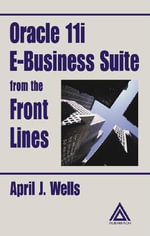 Oracle 11i E-Business Suite from the Front Lines - April J. Wells