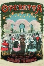 Operetta : A Theatrical History - Richard Traubner