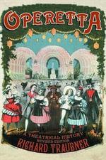 Operetta : A Theatrical History - Richard Traubner