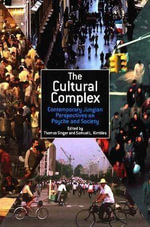 The Cultural Complex : Contemporary Jungian Perspectives on Psyche and Society