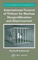 International Control of Tritium for Nuclear Nonproliferation and Disarmament - Martin B. Kalinowski
