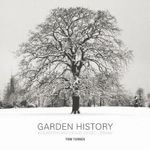 Garden History : Philosophy And Design 2000 Bc - 2000 Ad - Tom Turner