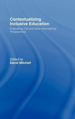 Contextualising Inclusive Education : Evaluating Old and New International Perspectives