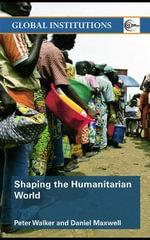 Shaping the Humanitarian World - Peter Walker