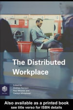 The Distributed Workplace : Sustainable Work Environments - Andrew Harrison
