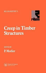 Creep in Timber Structures : Report of RILEM Technical Committee 112-TSC