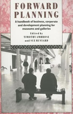 Forward Planning : A Handbook of Business, Corporate and Development Planning for Museums and Galleries