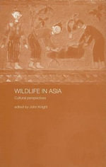 Wildlife in Asia : Cultural Perspectives