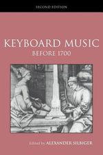 Keyboard Music Before 1700 : Rutledge Studies in Musical Genres - Alexander Silbiger
