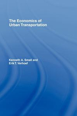 The Economics of Urban Transportation - Kenneth A. Small