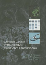 Concise Clinical Immunology for Healthcare Professionals - Mary Keogan