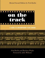 On the Track : A Guide to Contemporary Film Scoring - Fred Karlin