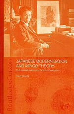Japanese Modernisation and Mingei Theory : Cultural Nationalism and Oriental Orientalism - Yuko Kikuchi