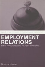 Employment Relations in the Hospitality and Tourism Industries - Rosemary Lucas