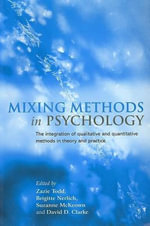 Mixing Methods in Psychology : The Integration of Qualitative and Quantitative Methods in Theory and Practice