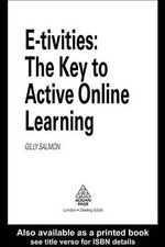 E-Tivities : The Key to Active Online Learning - Gilly Salmon