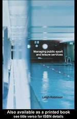 Managing Public Sport and Leisure Services - Leigh Robinson