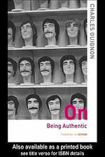 On Being Authentic - Charles B. Guignon