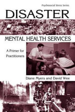 Disaster Mental Health Services : A Primer for Practitioners - Diane Myers