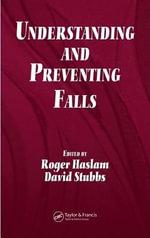 Understanding and Preventing Falls : An Ergonomics Approach