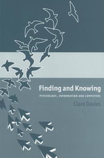 Finding and Knowing : Psychology, Information and Computers - Clare Davies