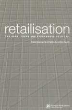 Retailisation : The Here, There and Everywhere of Retail - Robin Hunt