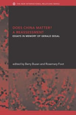 Does China Matter? : Essays in Memory of Gerald Segal