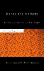 Money and Markets : Essays in Honor of Leland B. Yeager - Roger Koppl