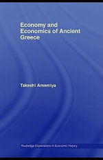 Economy and Economics of Ancient Greece : Economy of Ancient Greece - Takeshi Amemiya