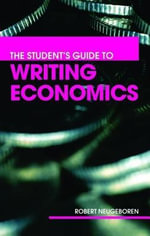 The Student's Guide to Writing Economics - Robert H. Neugeboren