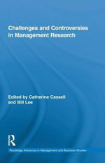 Challenges and Controversies in Management Research : Challenges and Controversies