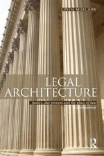 Legal Architecture : Justice, Due Process and the Place of Law - Linda Mulcahy