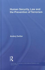 Human Security, Law and the Prevention of Terrorism - Andrej Zwitter