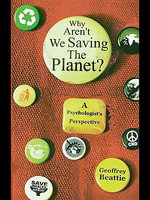 Why Aren't We Saving the Planet? : A Psychologist's Perspective - Geoffrey Beattie