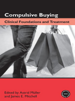 Compulsive Buying : Clinical Foundations and Treatment