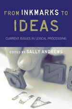 From Inkmarks to Ideas : Current Issues in Lexical Processing